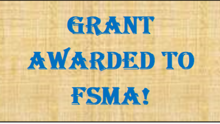 FSMA receives state grant!
